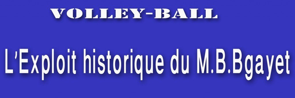 Volley-ball. Bgayet championne d'Algérie ! dans 1. AU JOUR LE JOUR Titre-MBB-1024x341