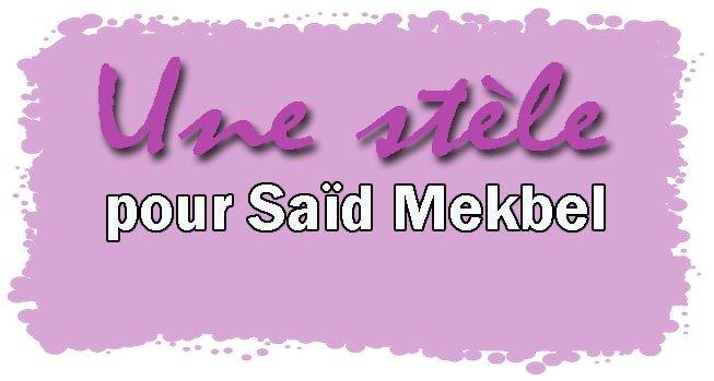 Une stèle pour Saïd Mekbel dans 3. CULTURE & EDUCATION stele
